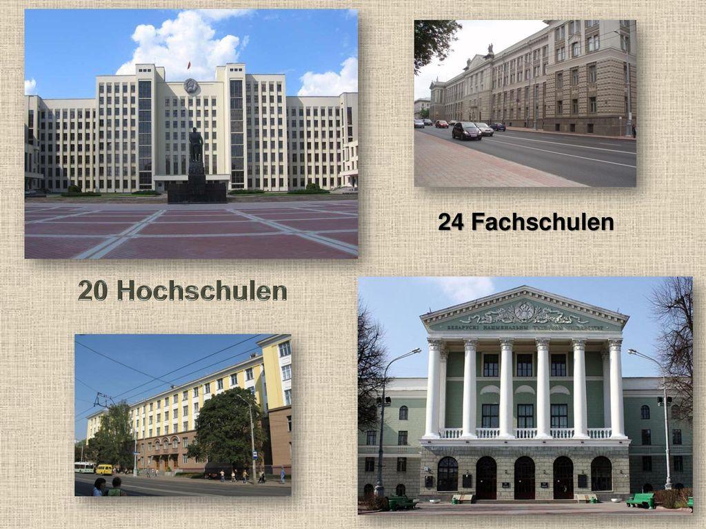 24 Fachschulen 20 Hochschulen