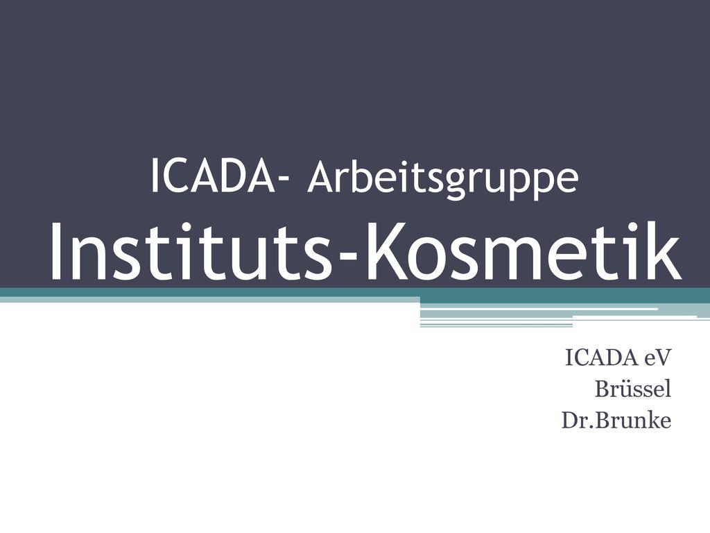 ICADA- Arbeitsgruppe Instituts-Kosmetik