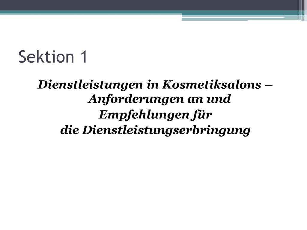Sektion 1 Dienstleistungen in Kosmetiksalons – Anforderungen an und Empfehlungen für die Dienstleistungserbringung
