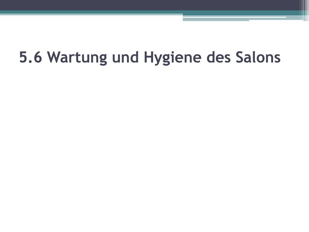 5.6 Wartung und Hygiene des Salons
