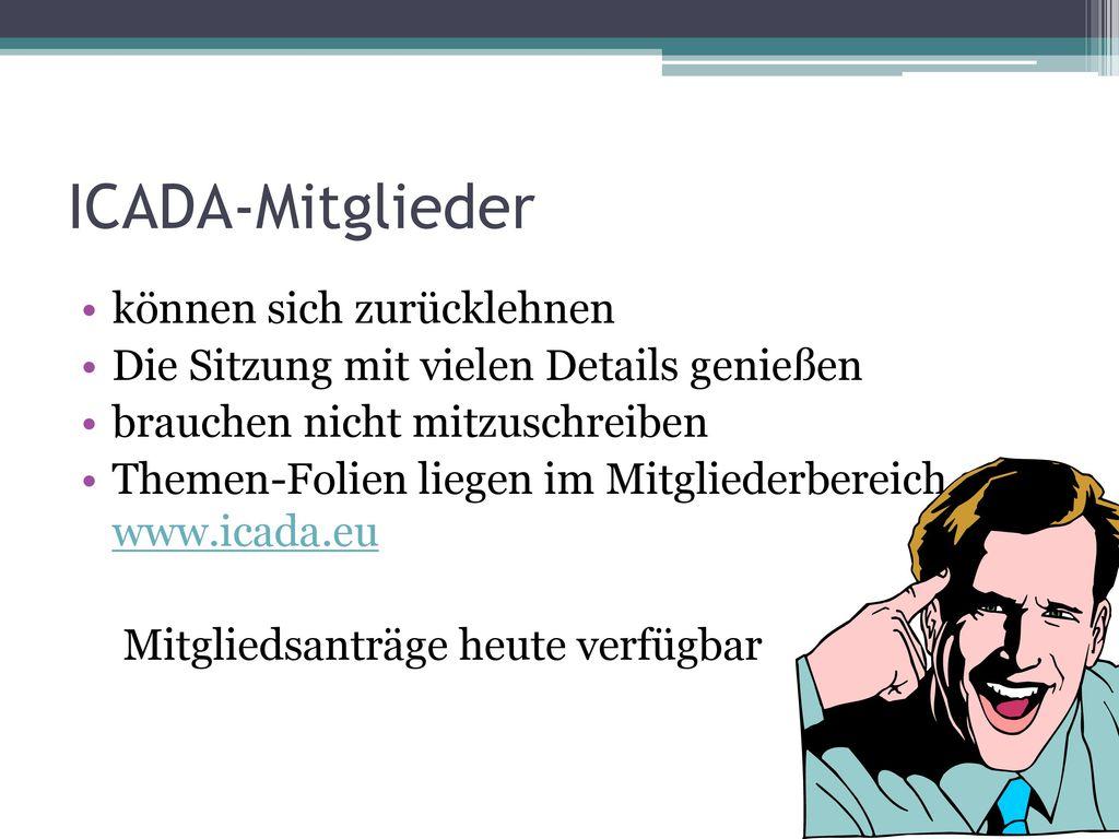 ICADA-Mitglieder können sich zurücklehnen