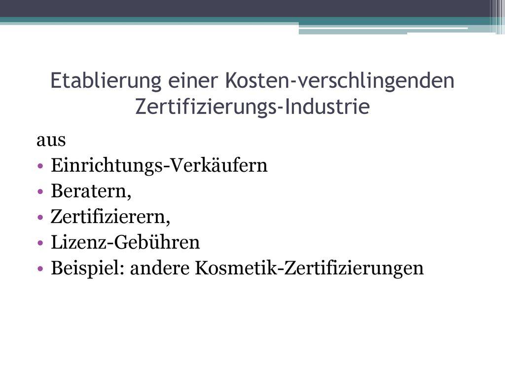 Etablierung einer Kosten-verschlingenden Zertifizierungs-Industrie