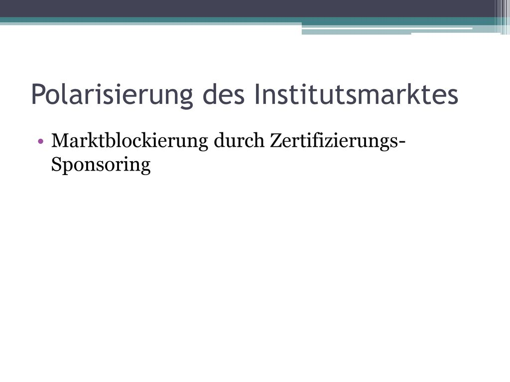 Polarisierung des Institutsmarktes