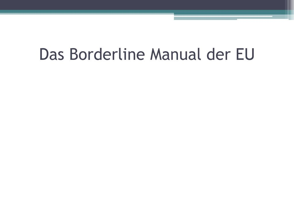 Das Borderline Manual der EU
