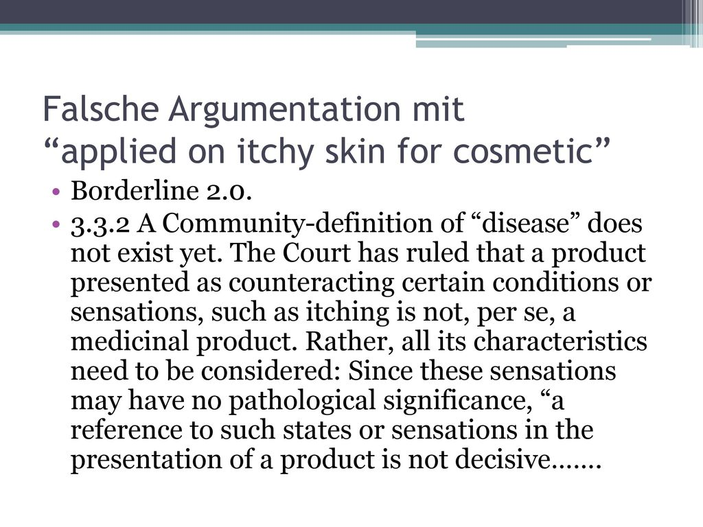 Falsche Argumentation mit applied on itchy skin for cosmetic
