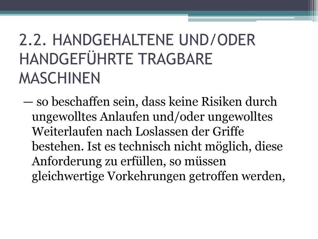 2.2. HANDGEHALTENE UND/ODER HANDGEFÜHRTE TRAGBARE MASCHINEN