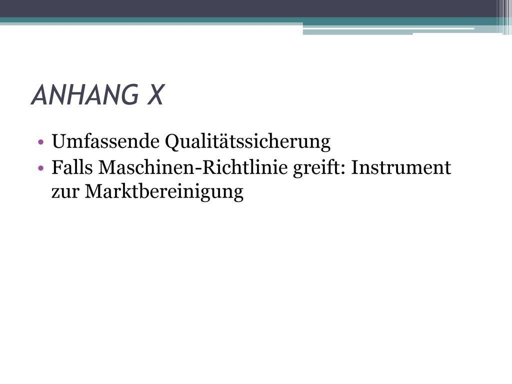 ANHANG X Umfassende Qualitätssicherung