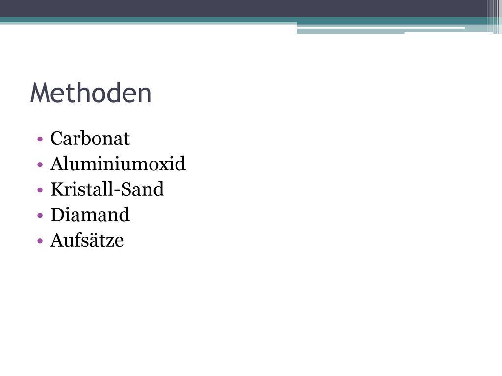 Methoden Carbonat Aluminiumoxid Kristall-Sand Diamand Aufsätze