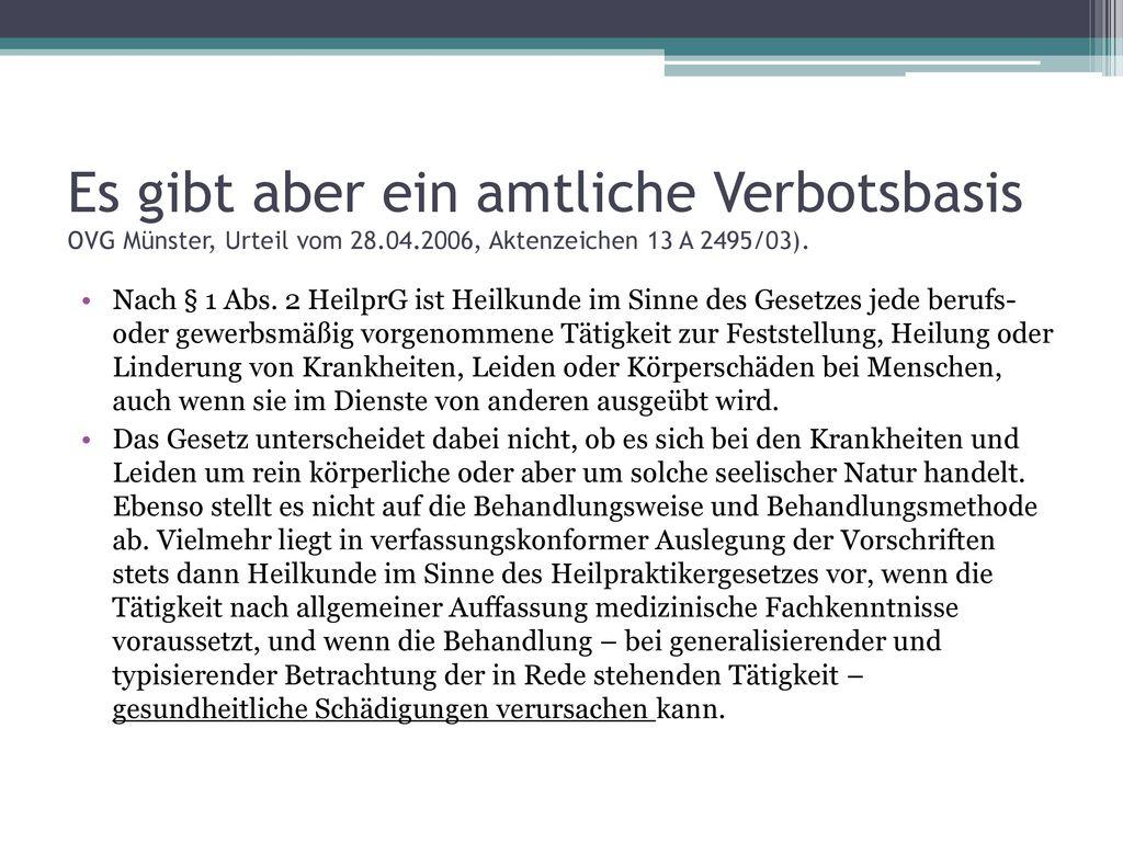 Es gibt aber ein amtliche Verbotsbasis OVG Münster, Urteil vom 28. 04
