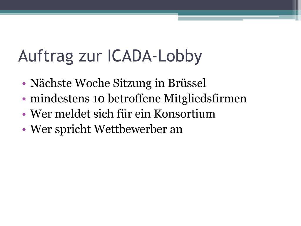 Auftrag zur ICADA-Lobby