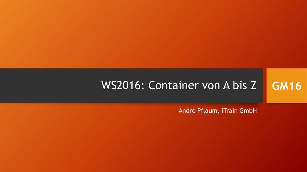 WS2016: Container von A bis Z