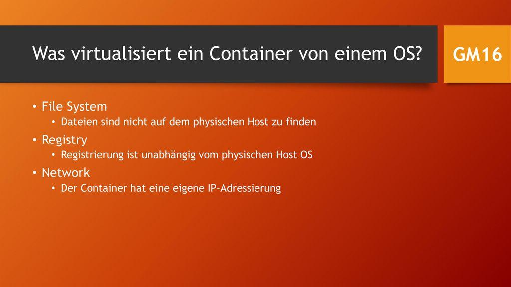 Was virtualisiert ein Container von einem OS