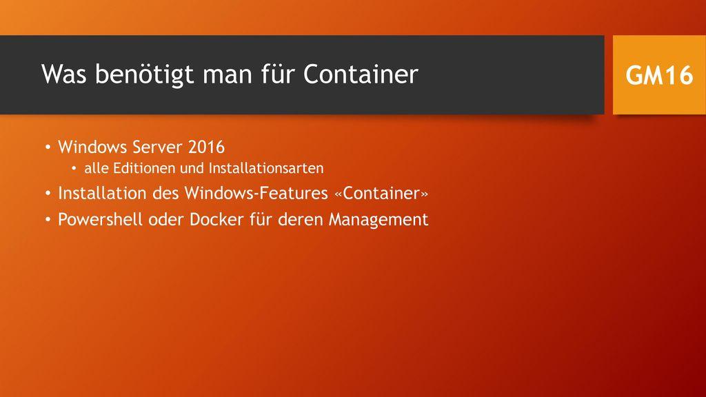 Was benötigt man für Container