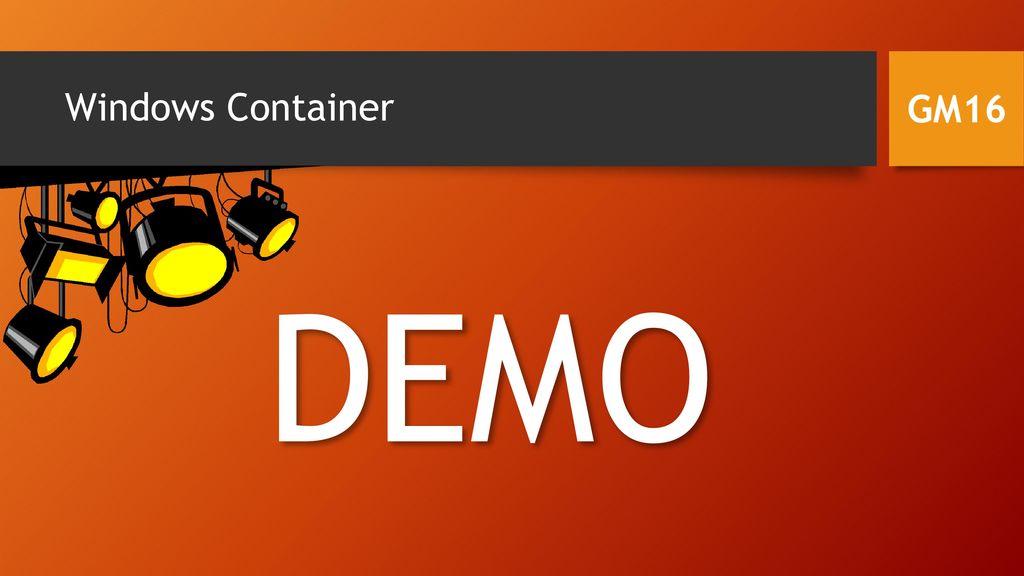 Windows Container GM16 DEMO