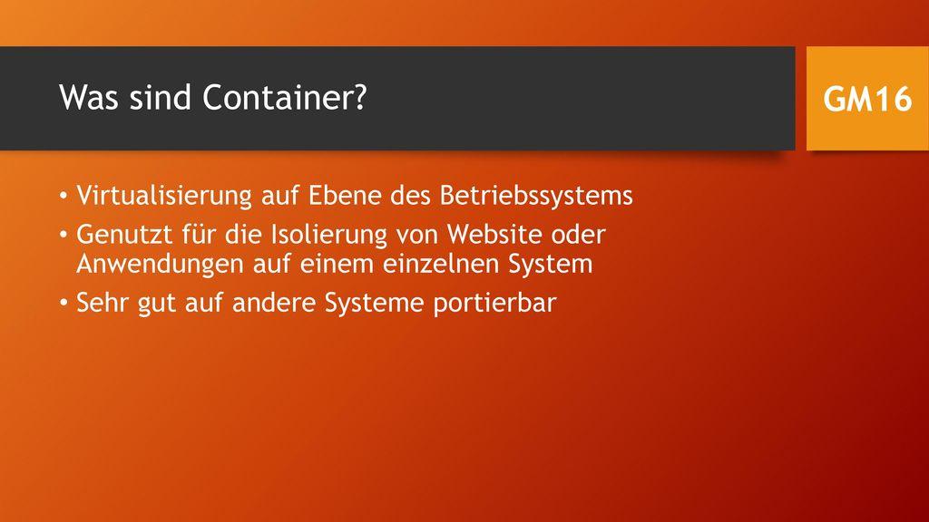 Was sind Container GM16 Virtualisierung auf Ebene des Betriebssystems