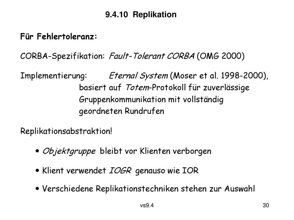 9.4.10 Replikation Für Fehlertoleranz: CORBA-Spezifikation: Fault-Tolerant CORBA (OMG 2000)
