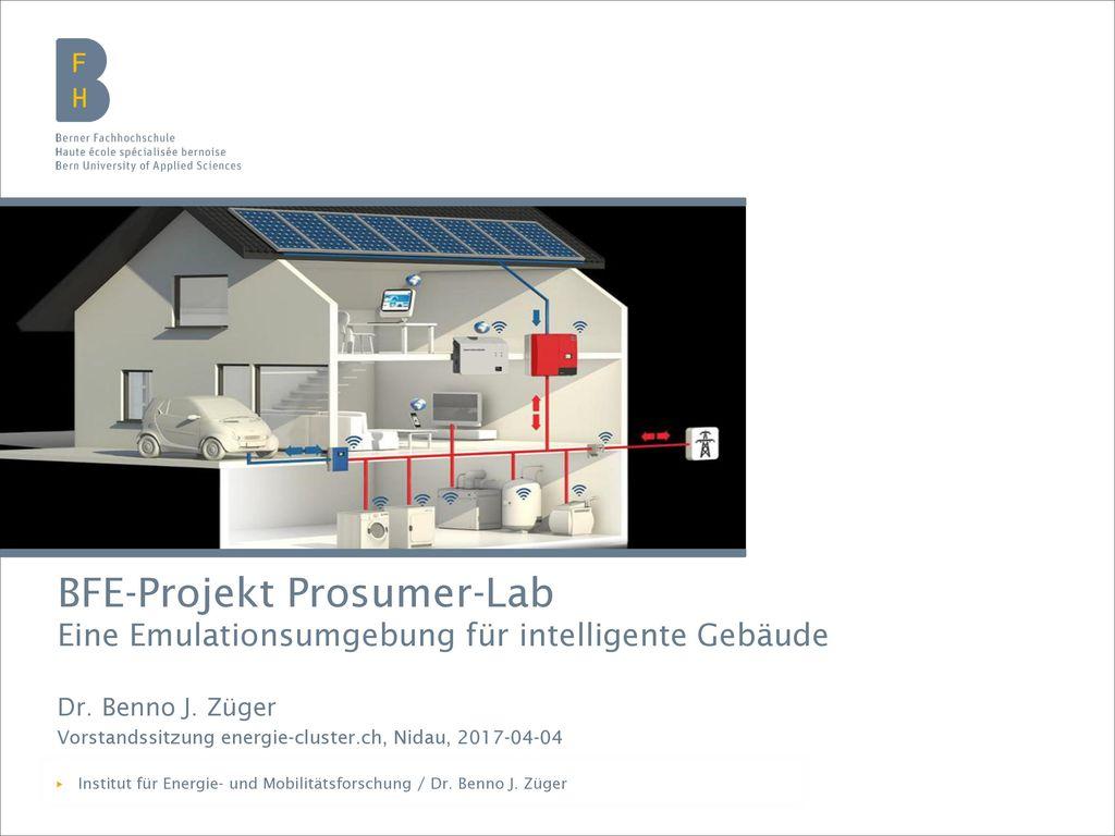 BFE-Projekt Prosumer-Lab Eine Emulationsumgebung für intelligente Gebäude