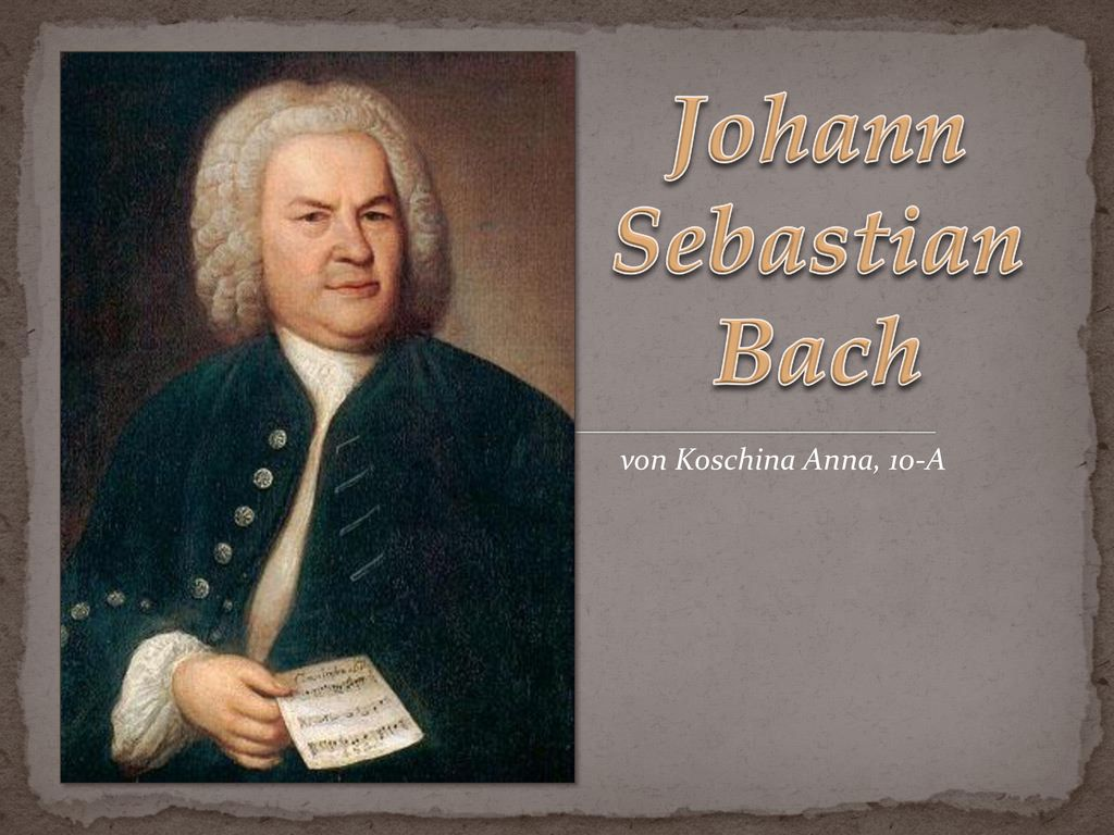 Johann Sebastian Bach von Koschina Anna, 10-A