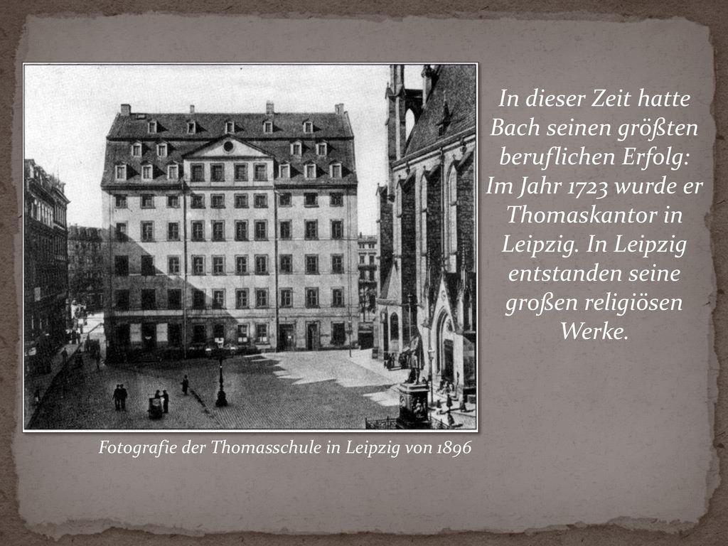 In dieser Zeit hatte Bach seinen größten beruflichen Erfolg: Im Jahr 1723 wurde er Thomaskantor in Leipzig. In Leipzig entstanden seine großen religiösen Werke.