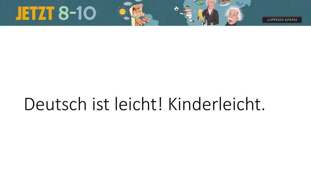 Deutsch ist leicht! Kinderleicht.