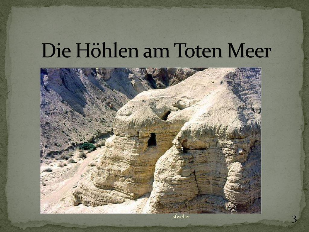 Die Höhlen am Toten Meer