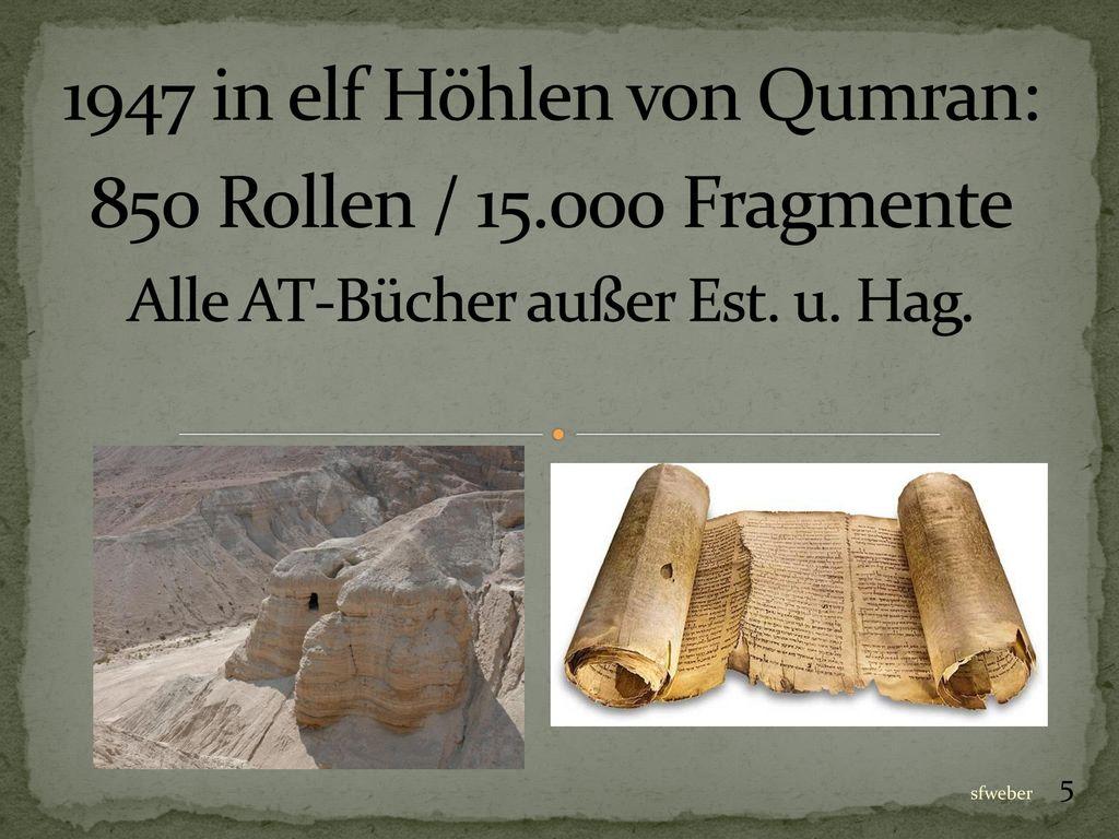 1947 in elf Höhlen von Qumran: 850 Rollen / 15