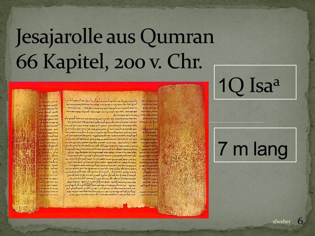 Jesajarolle aus Qumran 66 Kapitel, 200 v. Chr.