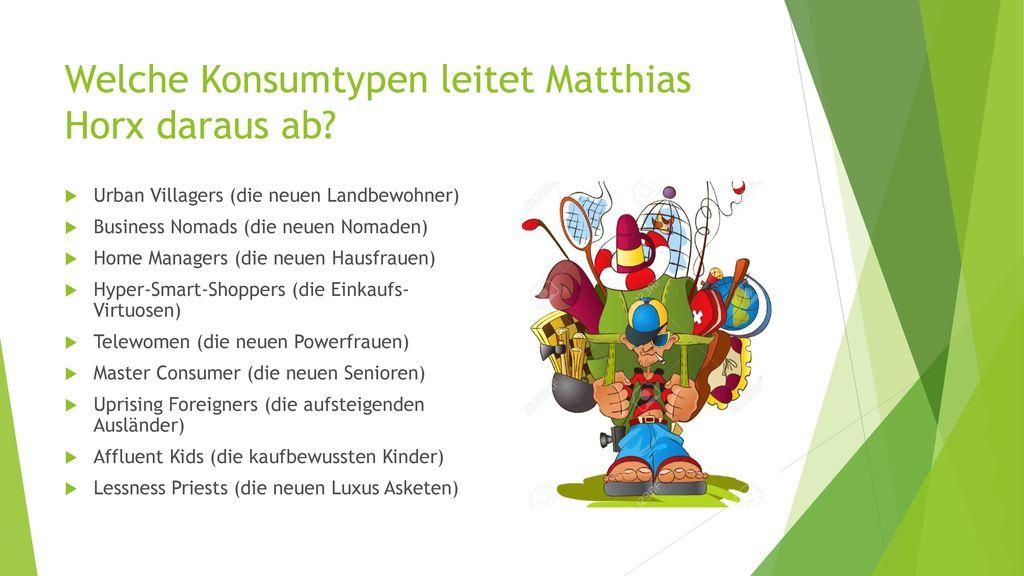 Welche Konsumtypen leitet Matthias Horx daraus ab
