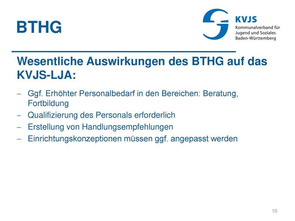 BTHG Wesentliche Auswirkungen des BTHG auf das KVJS-LJA: