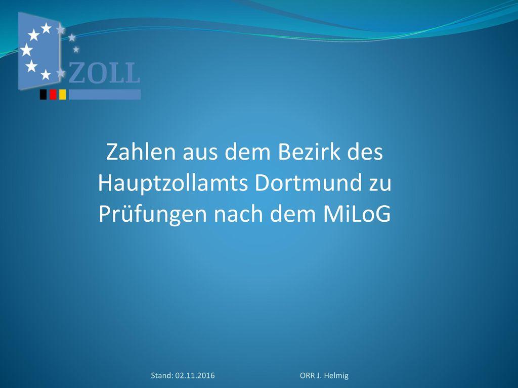 Zahlen aus dem Bezirk des Hauptzollamts Dortmund zu Prüfungen nach dem MiLoG