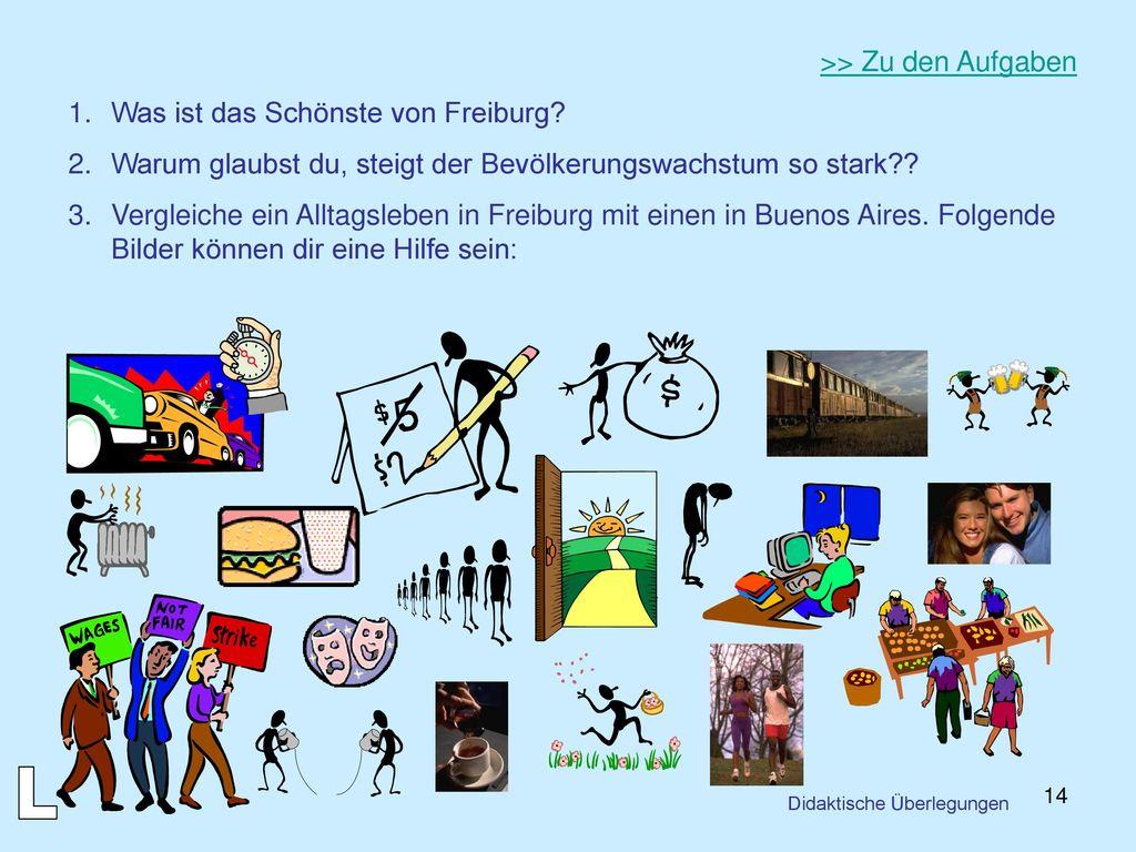 L >> Zu den Aufgaben Was ist das Schönste von Freiburg