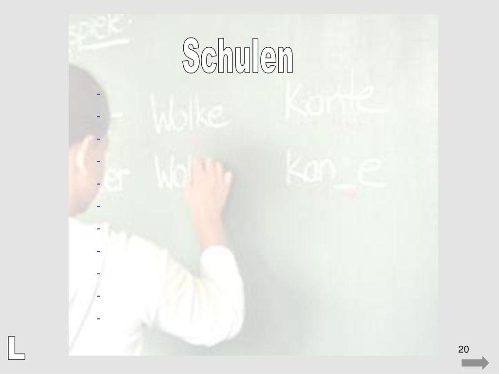 Schulen - L