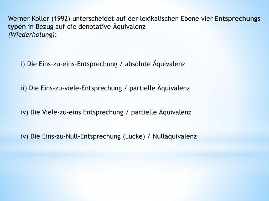 Werner Koller (1992) unterscheidet auf der lexikalischen Ebene vier Entsprechungs-