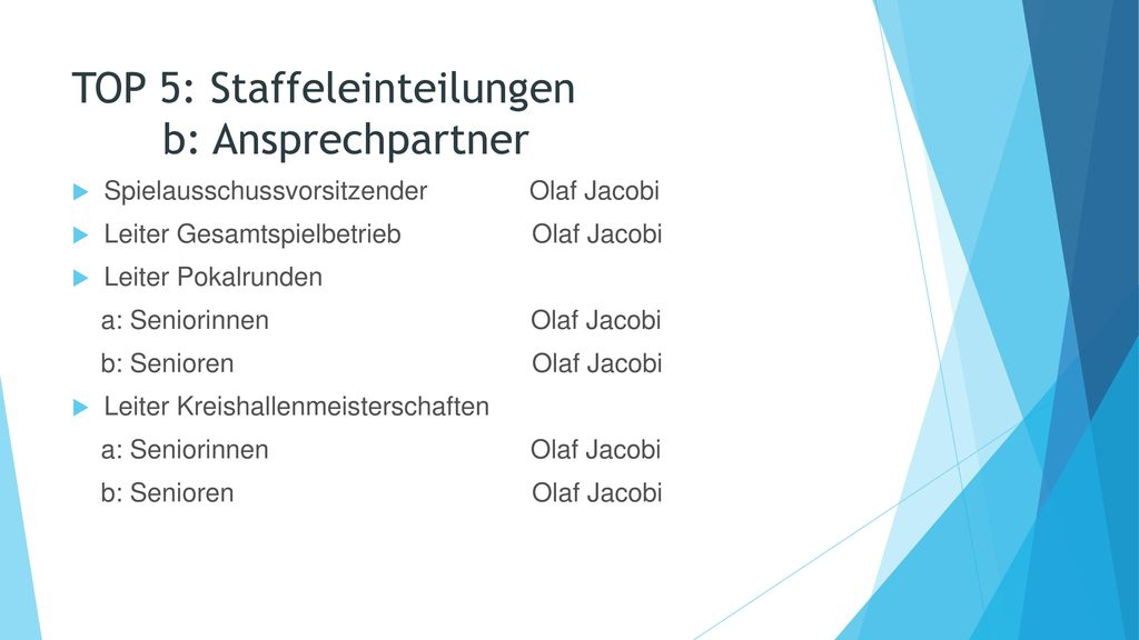 TOP 5: Staffeleinteilungen b: Ansprechpartner
