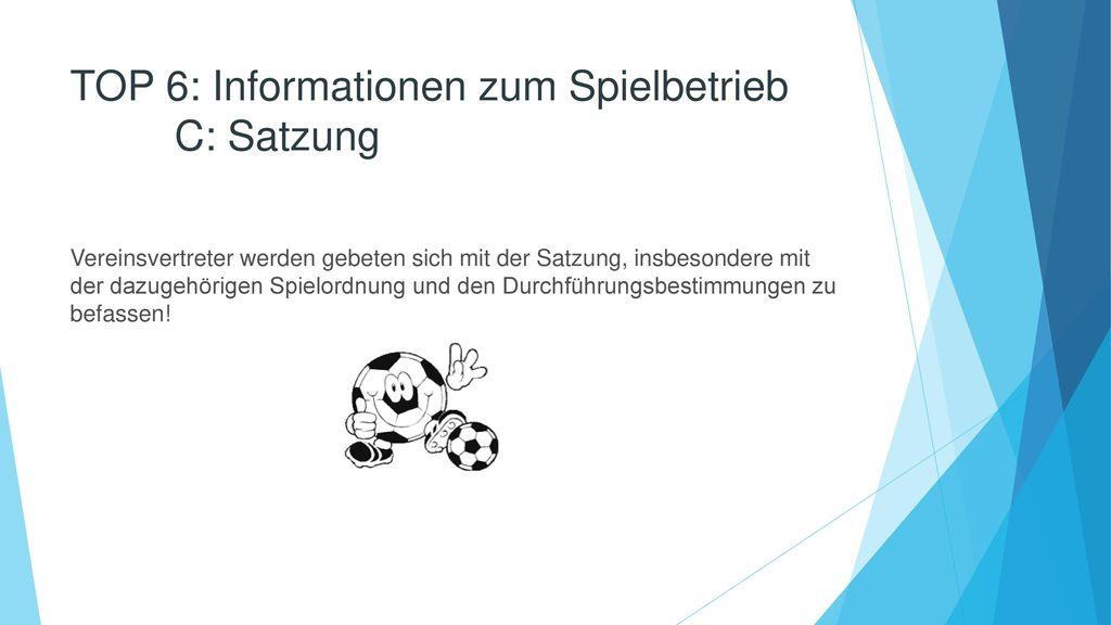 TOP 6: Informationen zum Spielbetrieb C: Satzung
