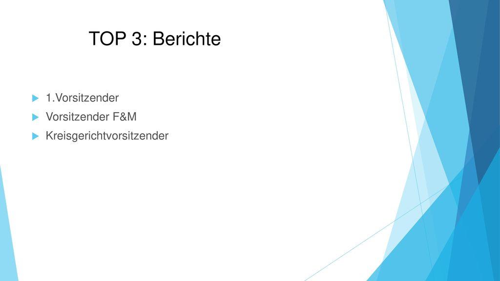 TOP 3: Berichte 1.Vorsitzender Vorsitzender F&M