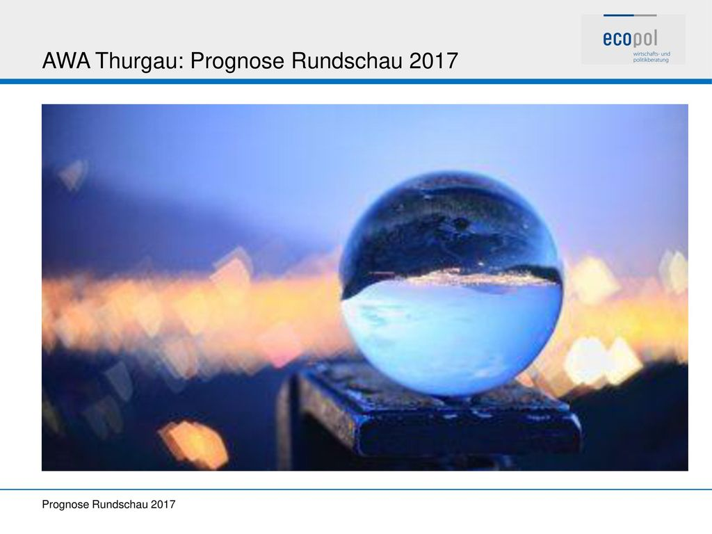 AWA Thurgau: Prognose Rundschau 2017