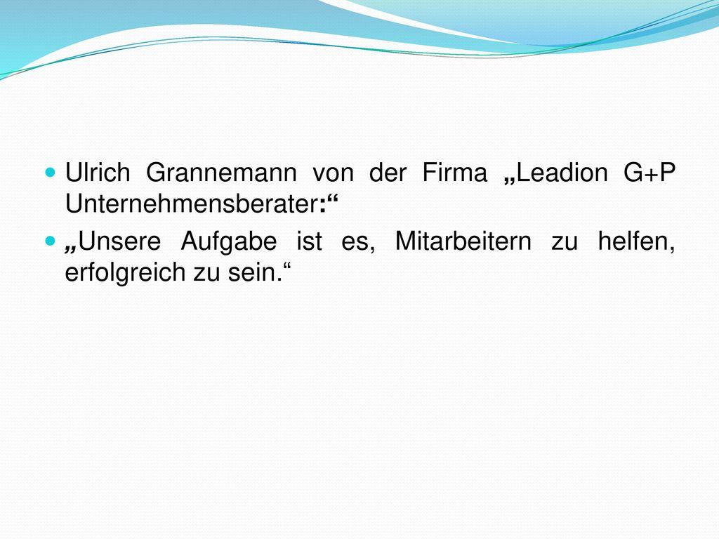 """Ulrich Grannemann von der Firma """"Leadion G+P Unternehmensberater:"""