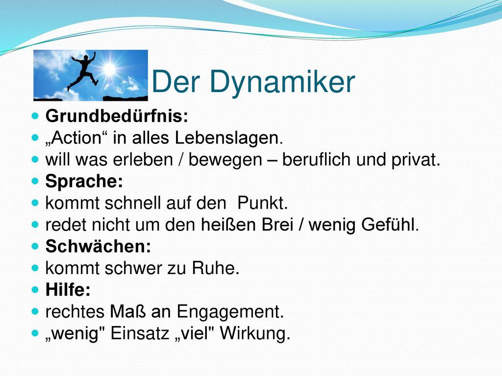 """Der Dynamiker Grundbedürfnis: """"Action in alles Lebenslagen."""