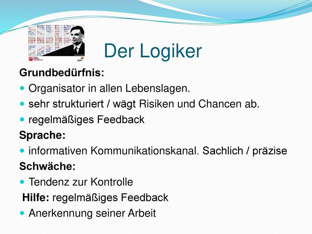 Der Logiker Grundbedürfnis: Organisator in allen Lebenslagen.