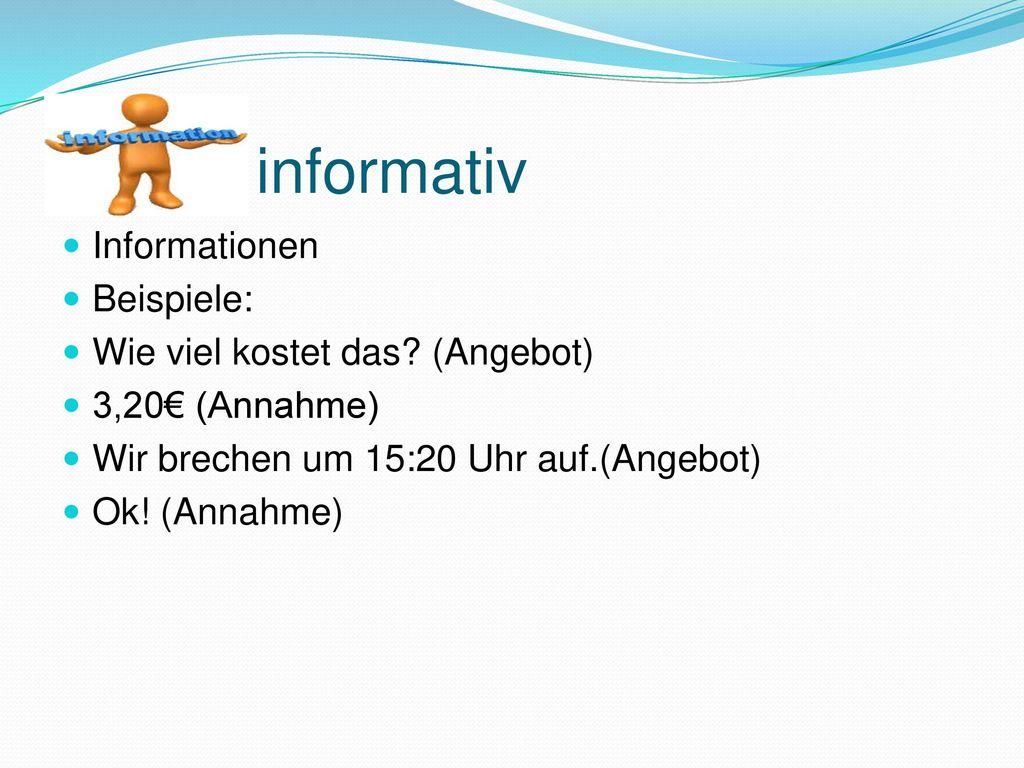 informativ Informationen Beispiele: Wie viel kostet das (Angebot)