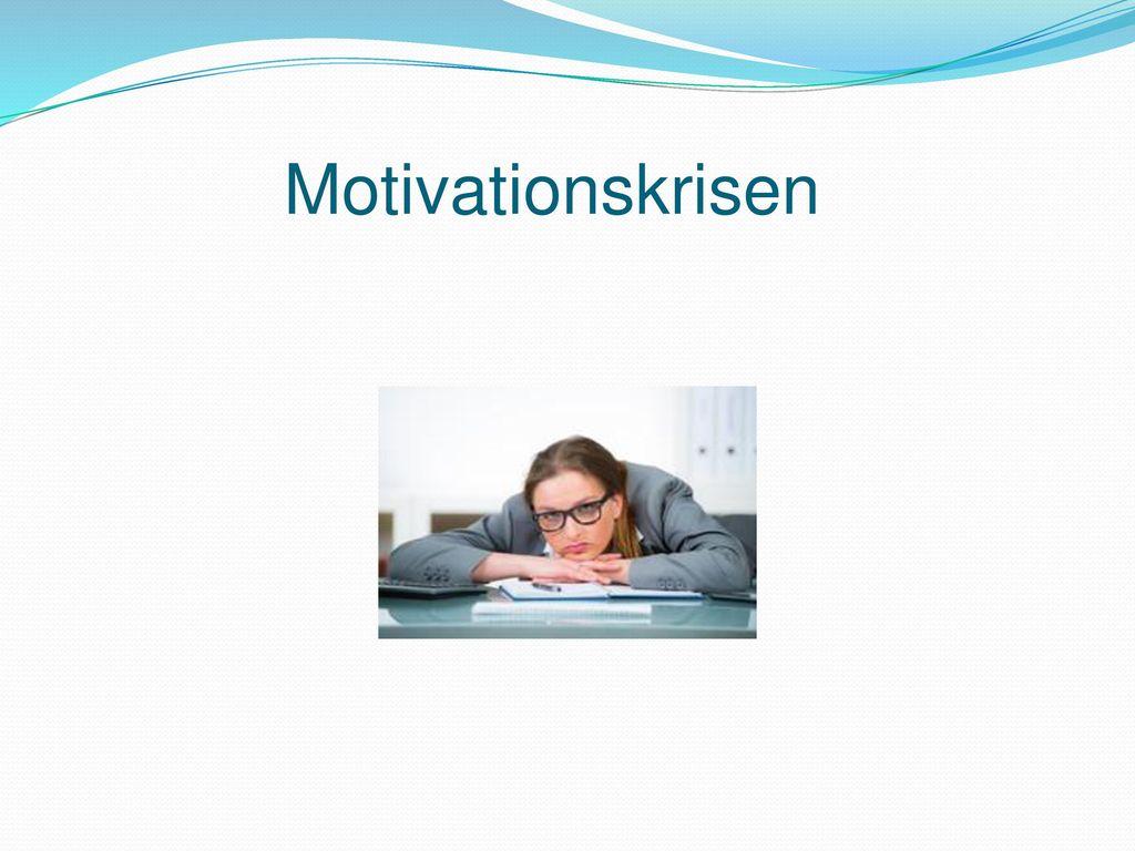 Motivationskrisen