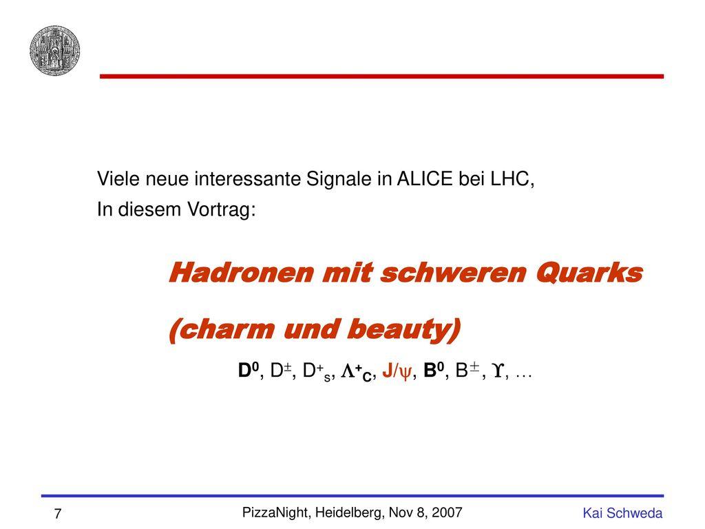 Hadronen mit schweren Quarks (charm und beauty)