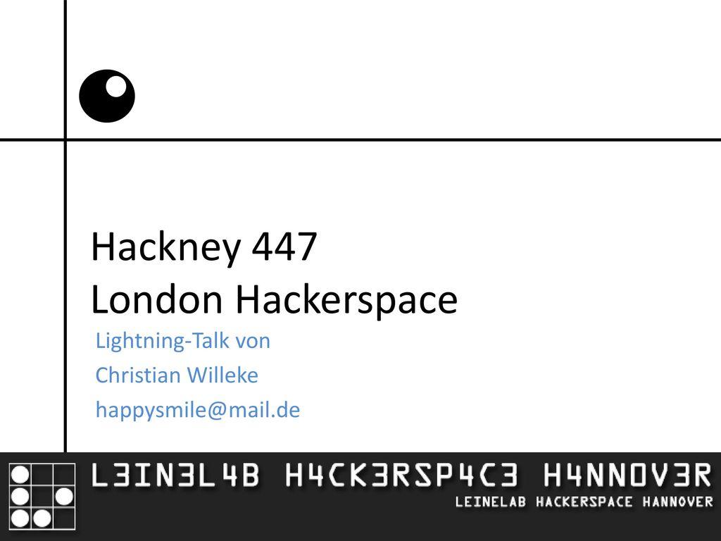 Hackney 447 London Hackerspace
