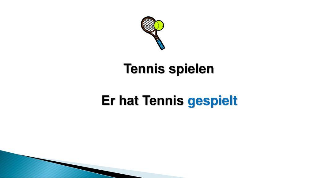 Tennis spielen Er hat Tennis gespielt