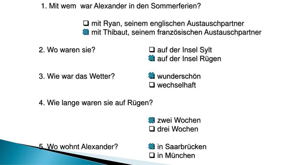 1. Mit wem war Alexander in den Sommerferien