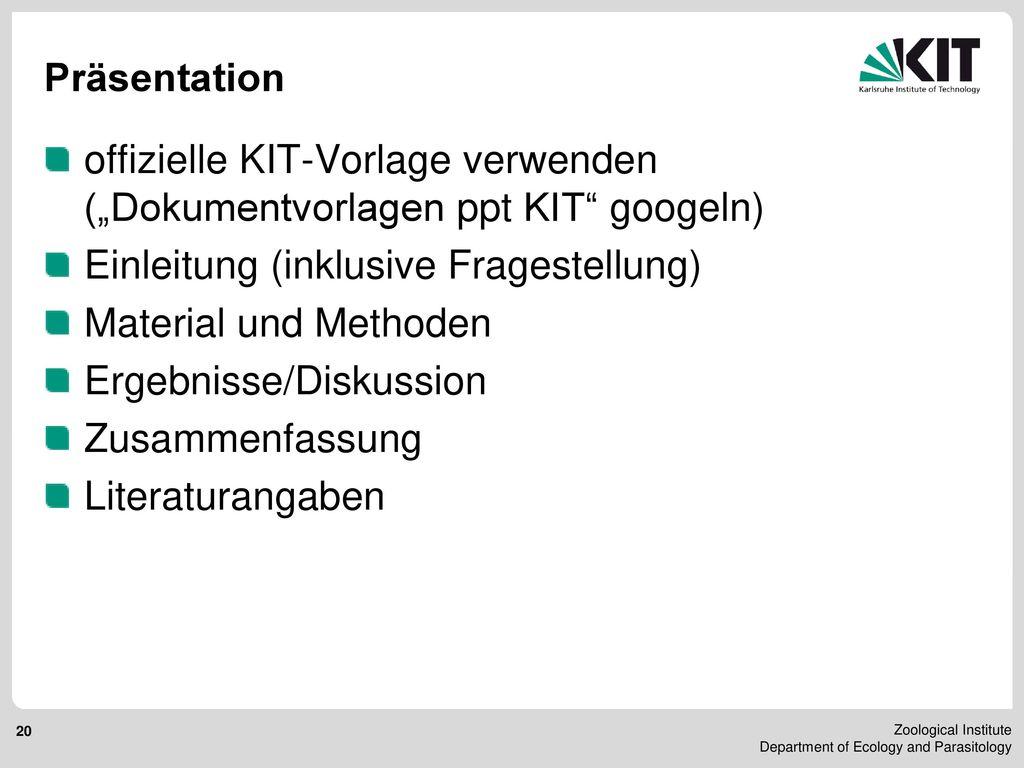"""Präsentation offizielle KIT-Vorlage verwenden (""""Dokumentvorlagen ppt KIT googeln) Einleitung (inklusive Fragestellung)"""