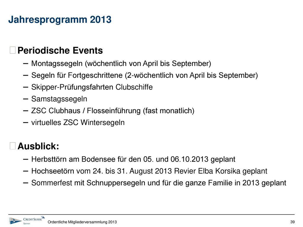 Jahresprogramm 2013 Periodische Events Ausblick: