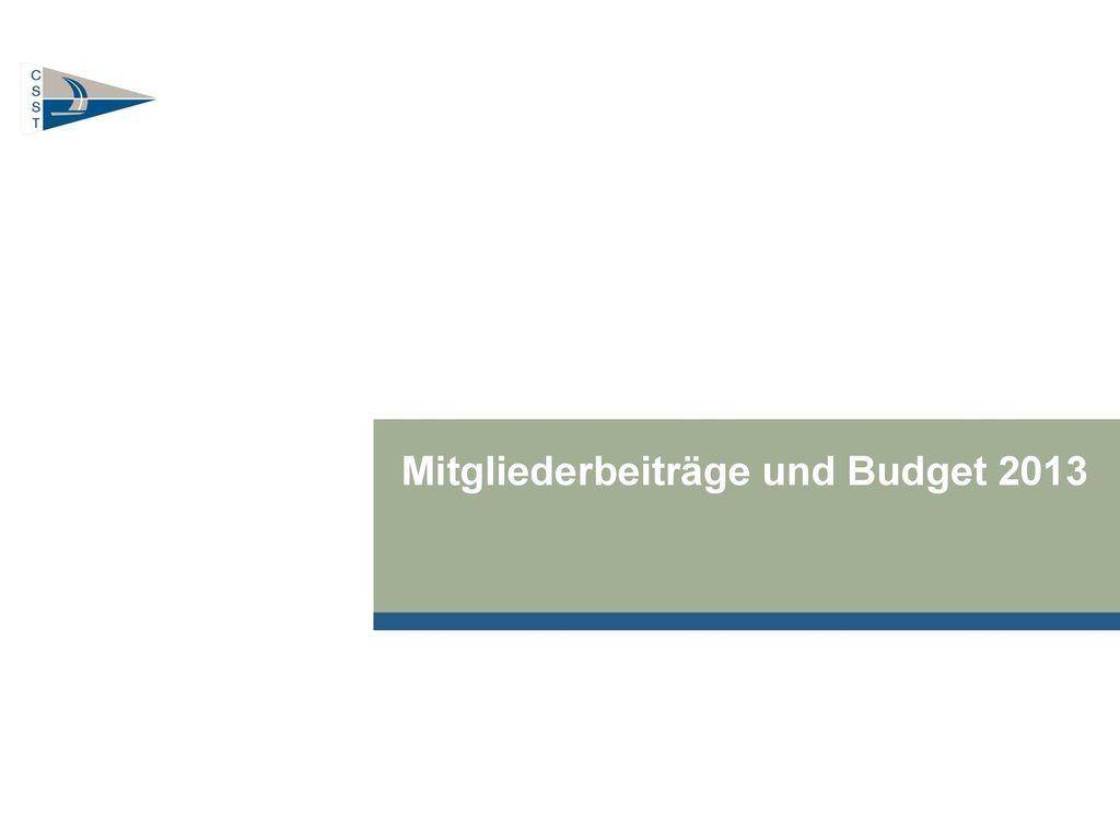 Mitgliederbeiträge und Budget 2013
