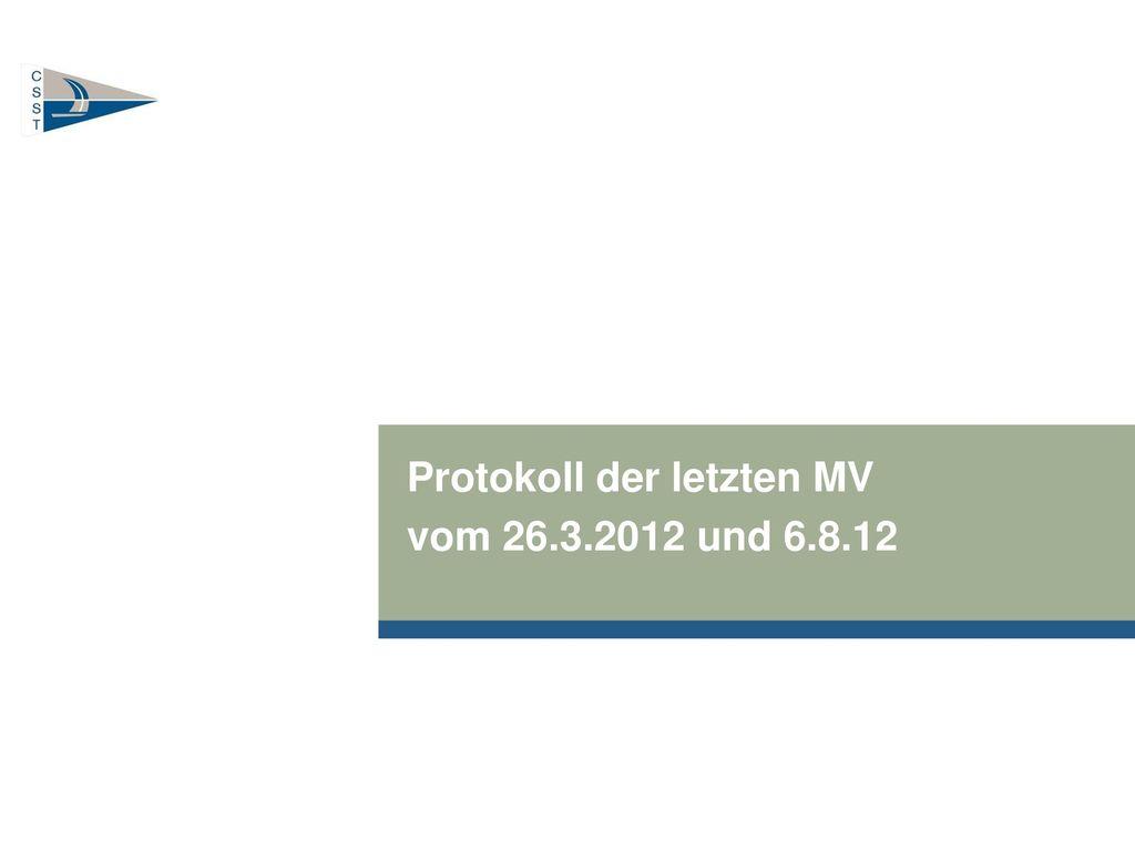 Protokoll der letzten MV vom 26.3.2012 und 6.8.12